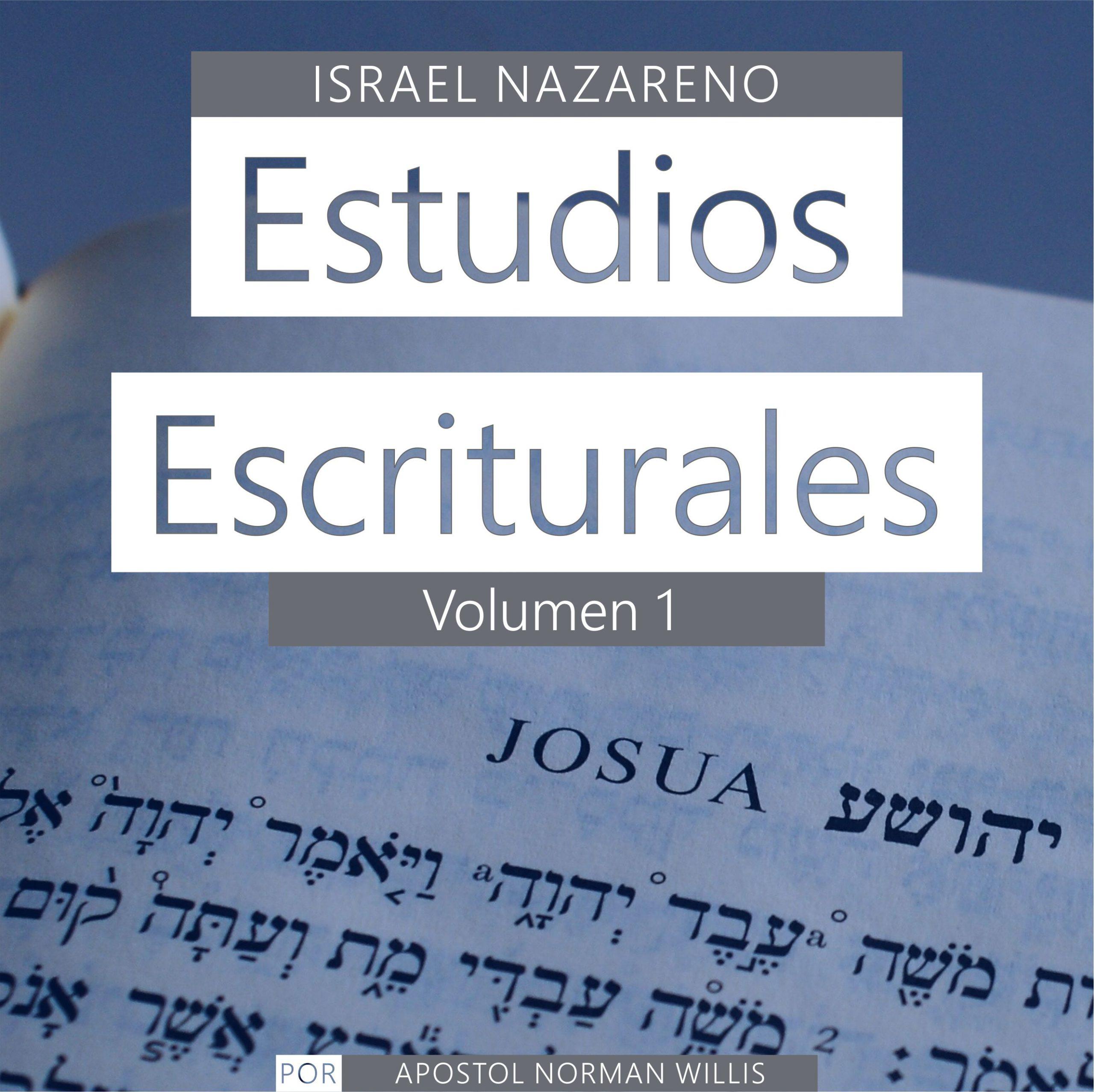 Estudios Escriturales Nazarenos Vol. 1