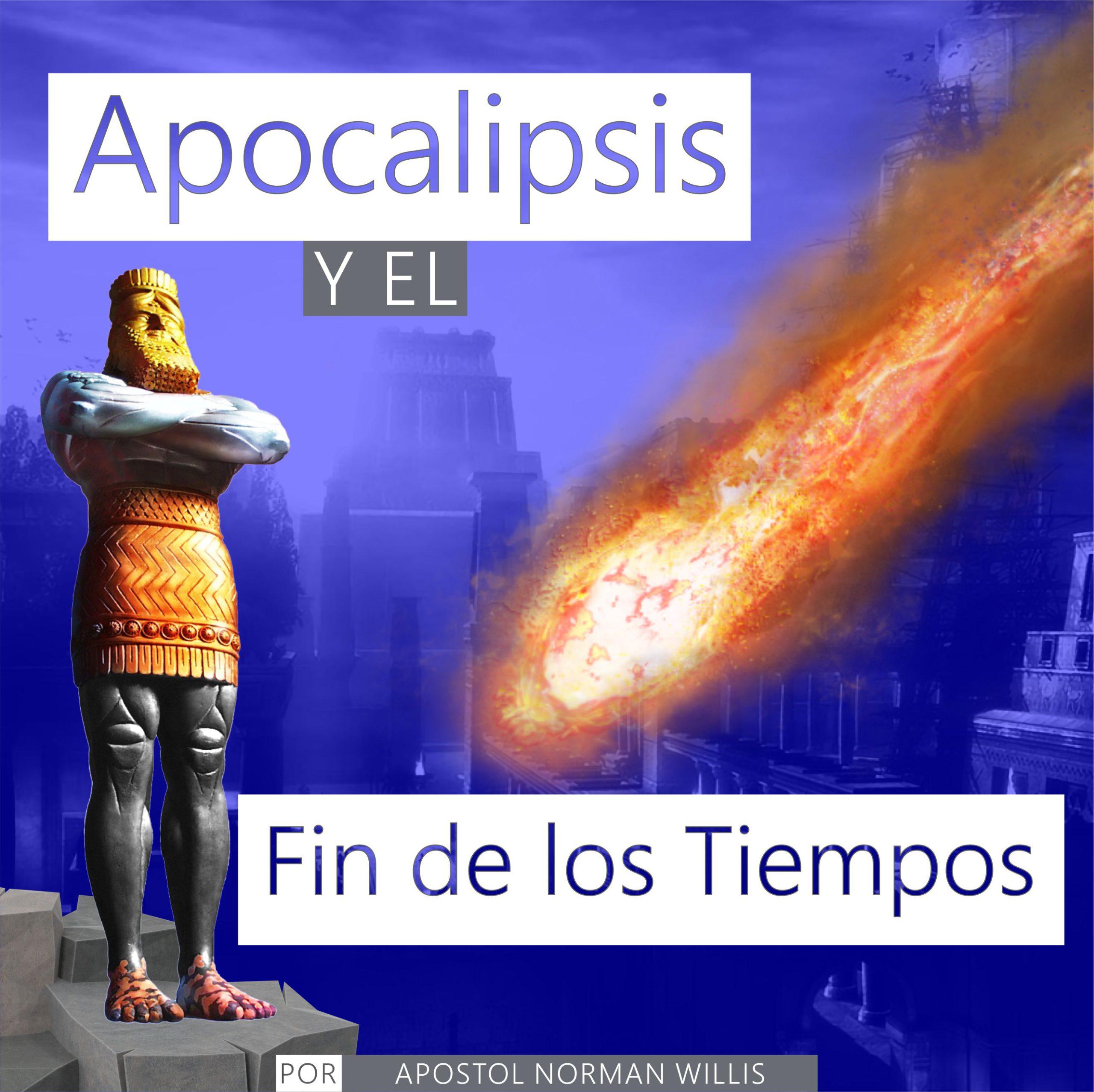 Apocalipsis y el Fin de los Tiempos