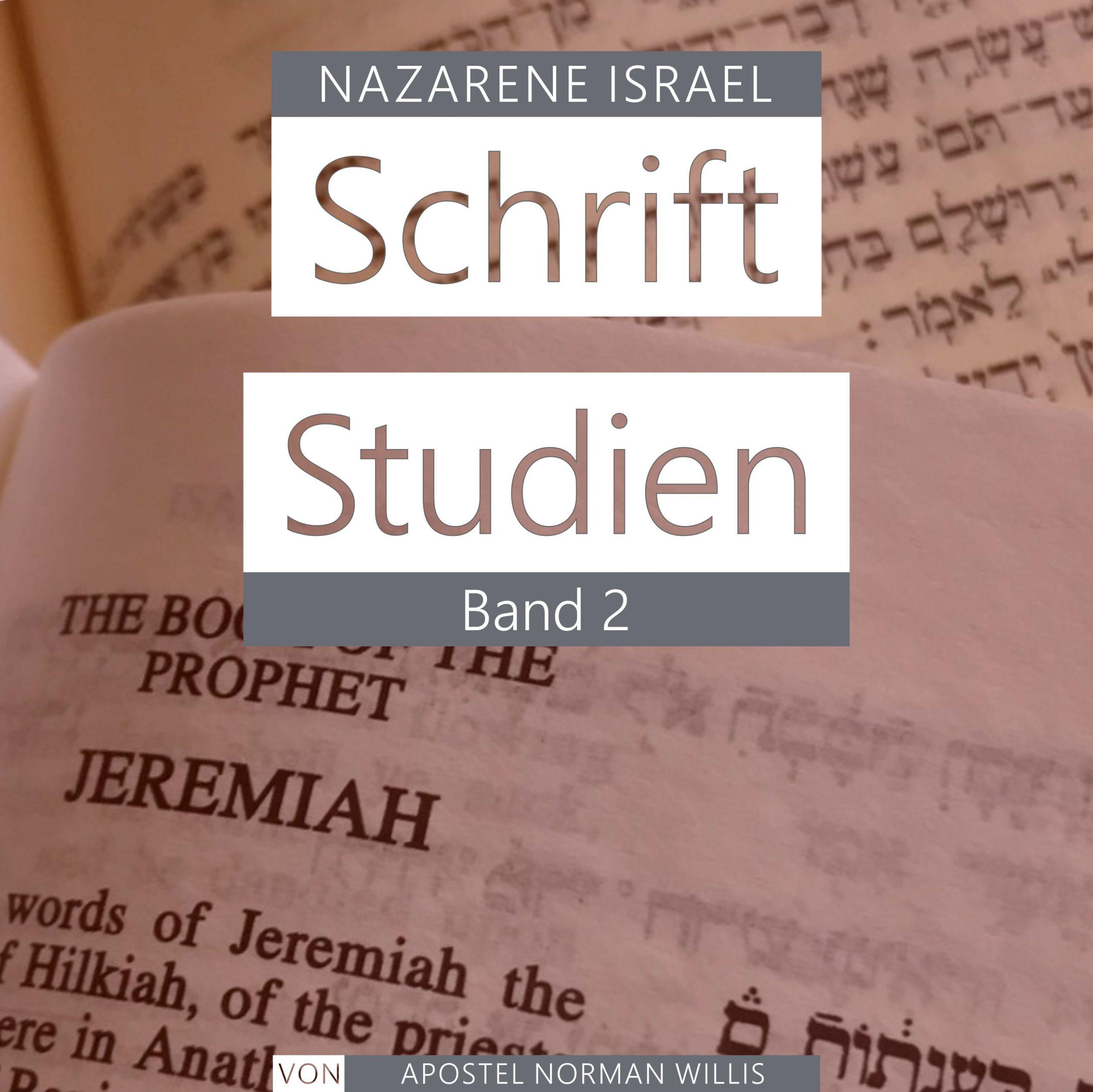 Nazarene Schrift Studien Band 2
