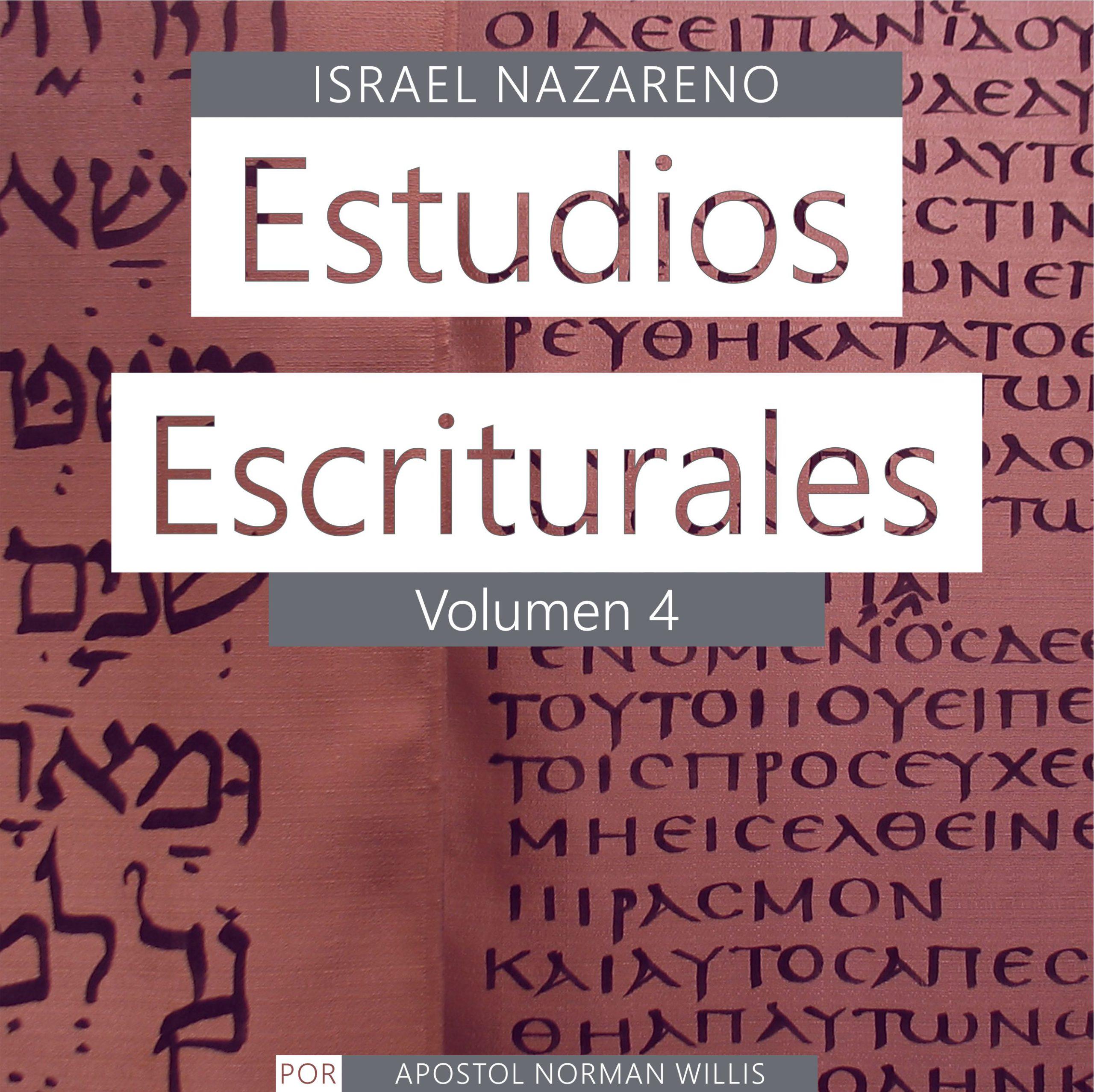 Estudios Escriturales Nazarenos Vol. 4