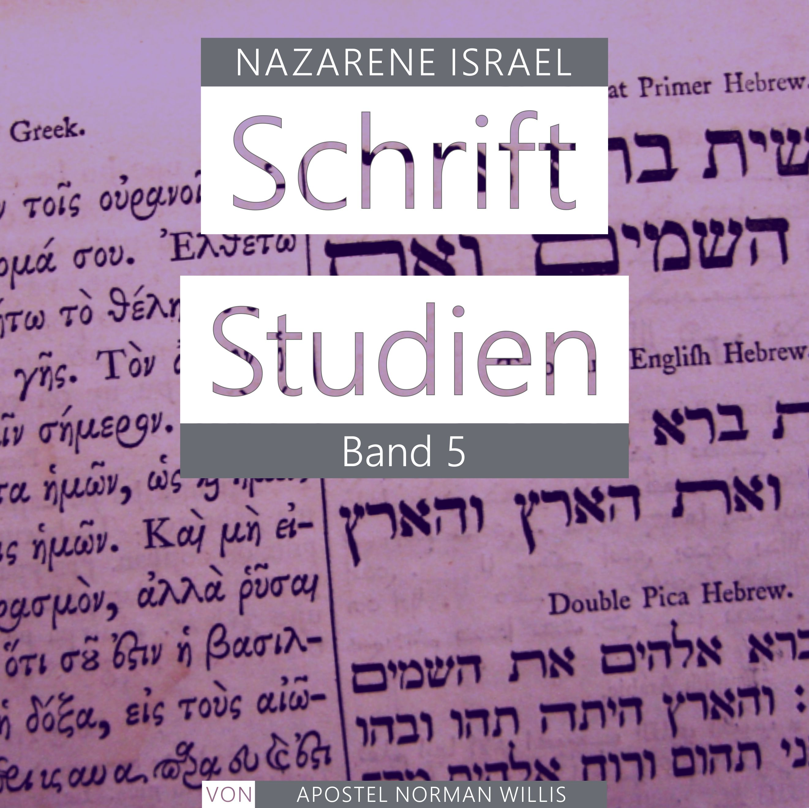 Nazarene Schrift Studien Band 5