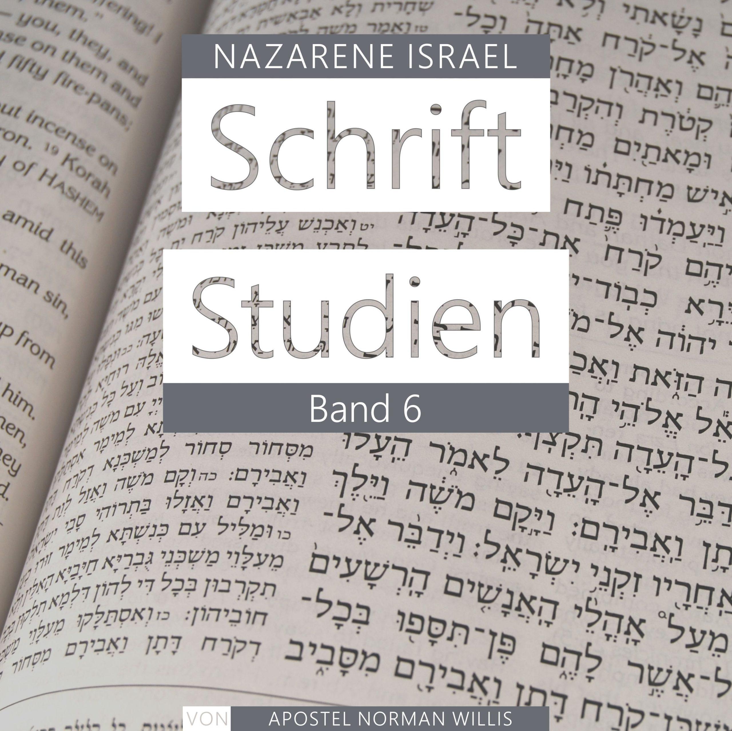 Nazarene Schrift Studien Band 6
