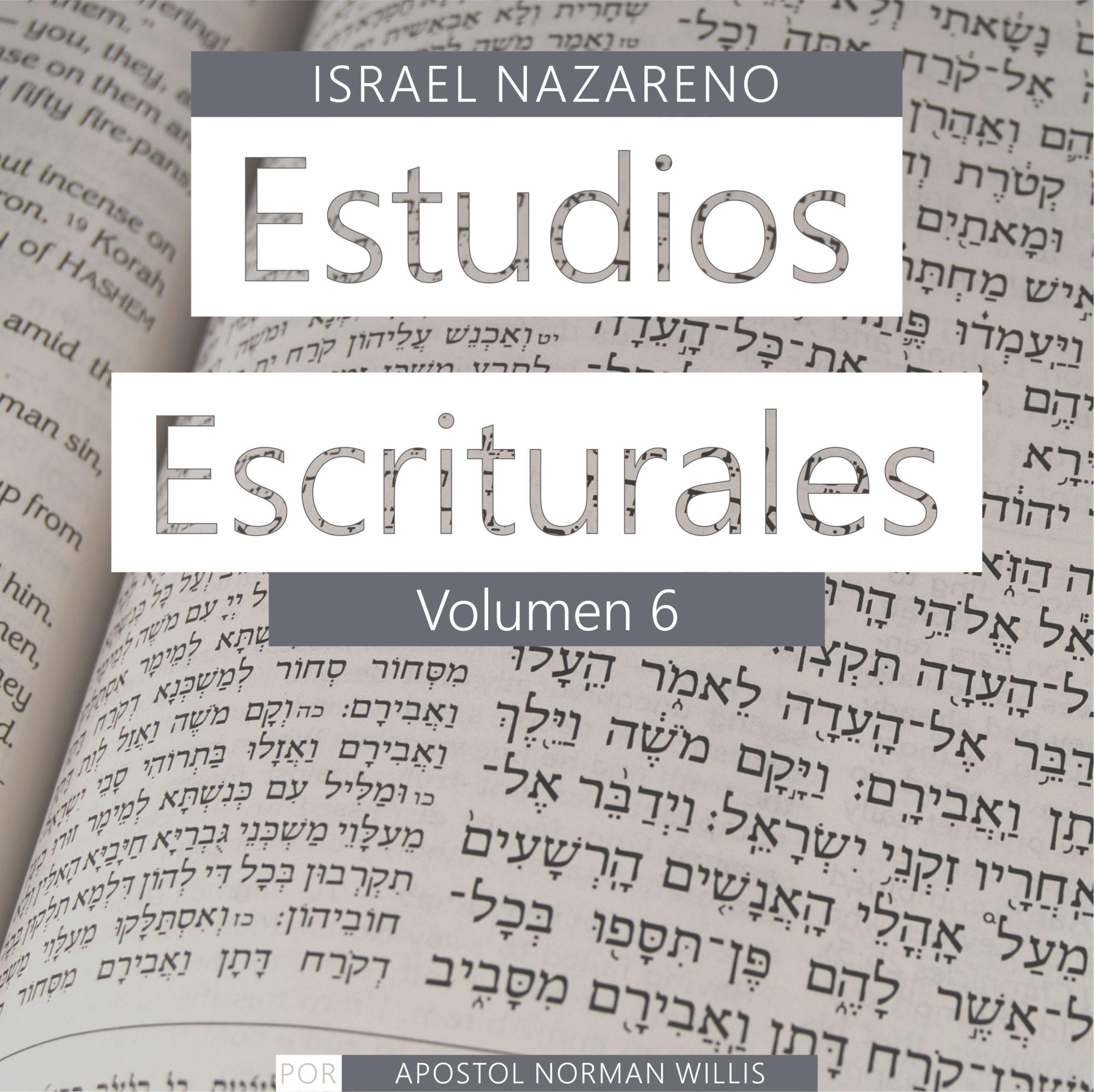 Estudios Escriturales Nazarenos Vol. 6