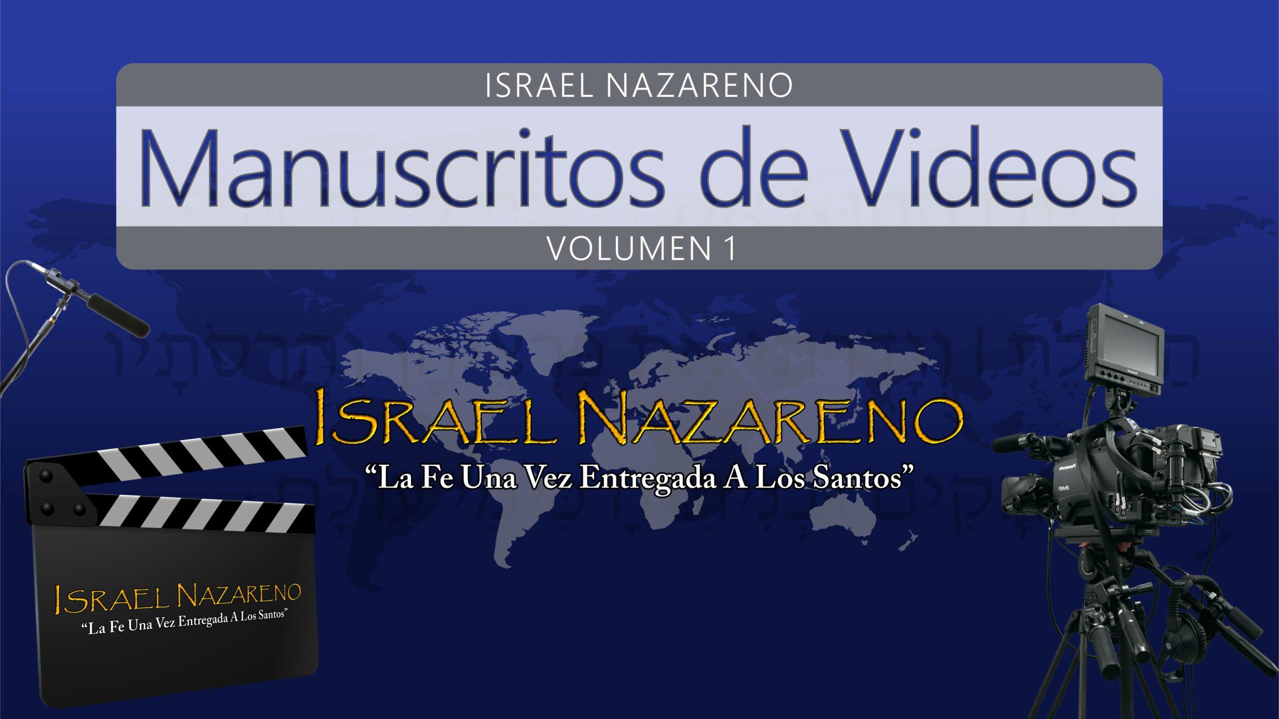 Manuscritos de Videos de Israel Nazareno Vol. 1