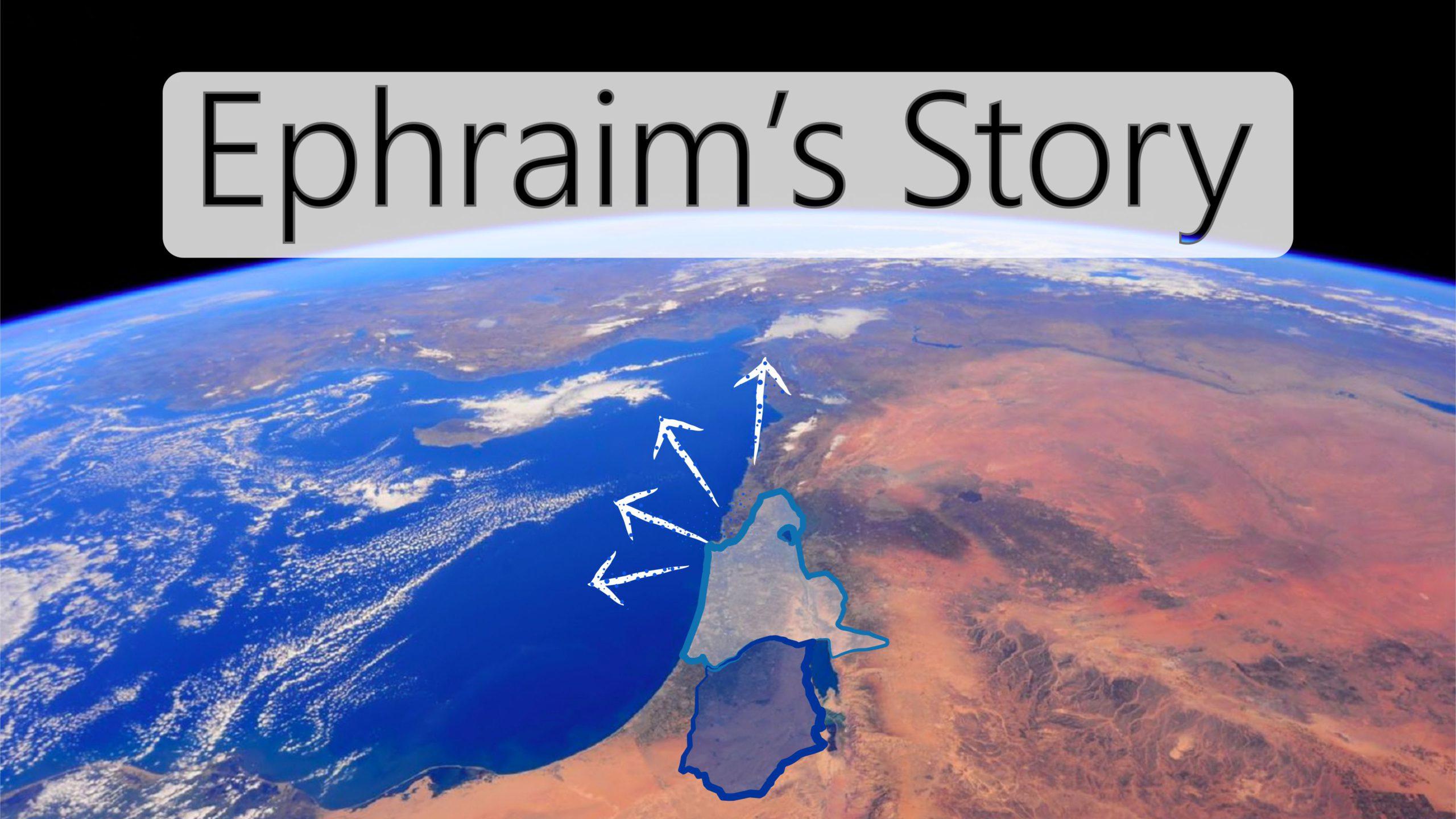 Ephraim's Story (In progress)