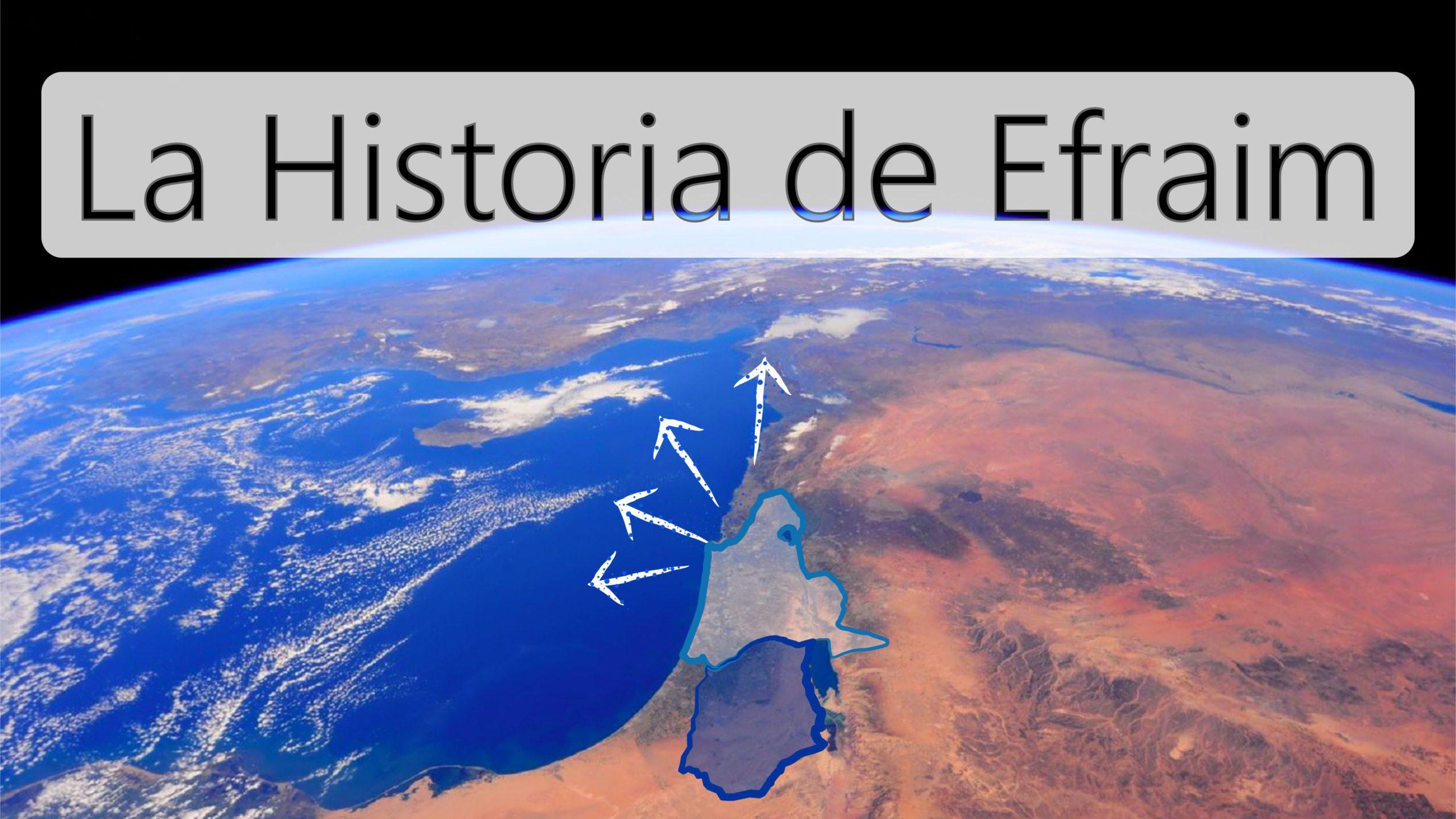 La Historia de Efraim