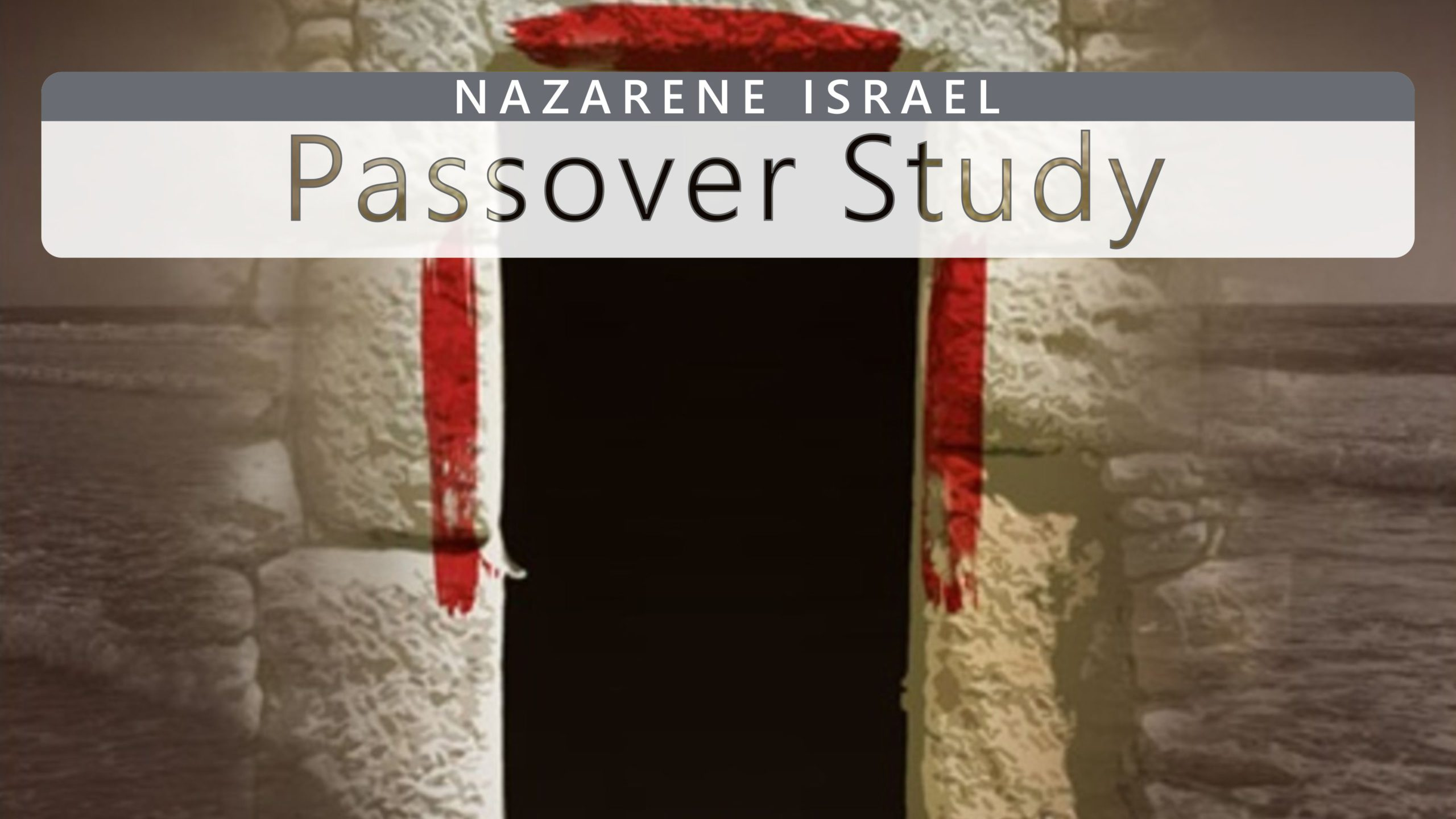 Nazarene Israel Passover Study