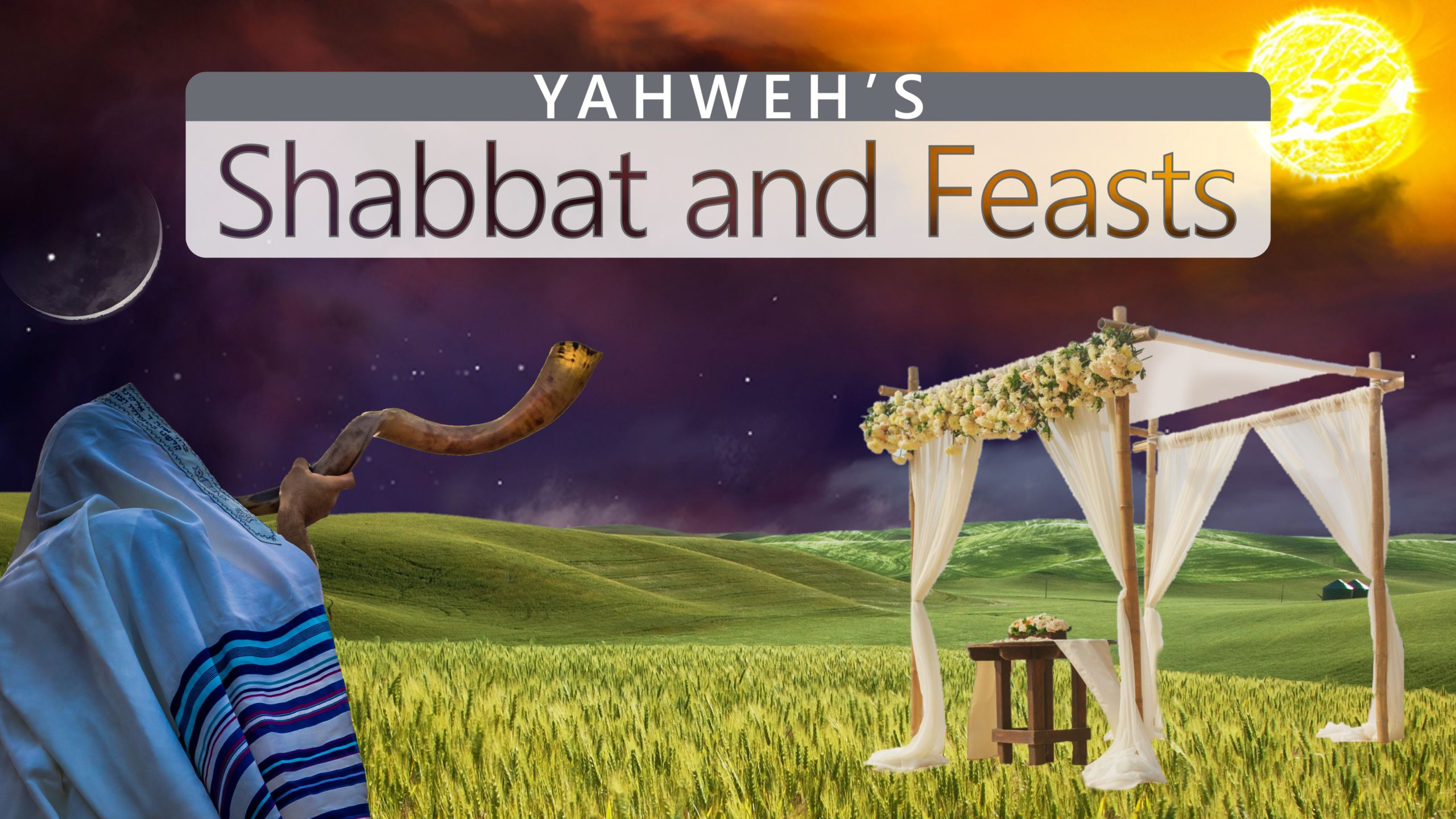 Yahweh's Shabbat and Feasts